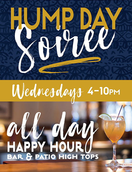 Join us for our Hump Day Soirees every Wednesday!
